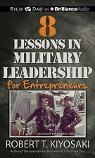 8 Lessons in Military Leadership for Entrepreneurs by Robert T. Kiyosaki...
