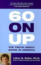 60 on Up: The Truth About Aging in America by Lillian B. Rubin