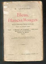 Bleus Blancs et Rouges par G.Lenotre. Révolution.Taupin, Jumel,Bréchard,Auguste
