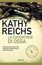 La cacciatrice di ossa - Kathy Reichs - Libro nuovo in Offerta!