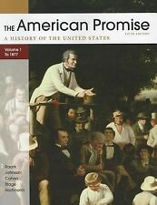 The American Promise, Volume I: To 1877 : A History of the United States by...