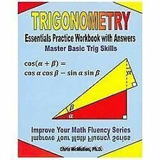 Trigonometry Essentials Practice Workbook with Answers : Master Basic Trig...