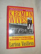 Kremlin Wives: The Secret Lives of the Women... by Larissa Vasilieva (1994, HC