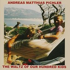 ANDREAS MATTHIAS PICHLER - THE WALTZ OF OUR HUNDRED KIDS  CD NEU