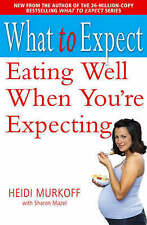 What to Expect: Eating Well When You're Expecting (What to Expect)-ExLibrary