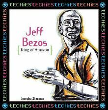 Jeff Bezos: King Of Amazon.Com (Techies)