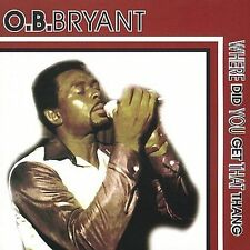 Bryant, O.B.: Where Did You Get That Thing  Audio Cassette