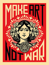 MAKE ART NOT WAR POSTER by Frank Shepard Fairey Obey anti war street artist