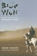 The Blue Wolf: A Novel of the Life of Chinggis Khan (Weatherhead Books on Asia),