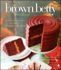 The Brown Betty Cookbook: Modern Vintage Desserts and Stories from Philadelphia'