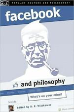 Popular Culture and Philosophy: Facebook and Philosophy : What's on Your...
