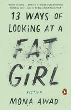 13 WAYS OF LOOKING AT A FAT GIRL (Mona Awad)  Fiction