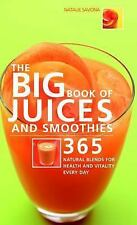 The Big Book of Juices And Smoothies: 365 Natural Blends Natalie Savona WT61289