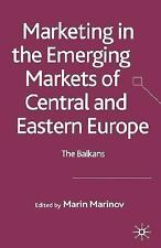 Marketing in the Emerging Markets of Central and Eastern Europe : The Balkans...