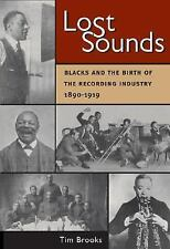Music in American Life: Lost Sounds : Blacks and the Birth of the Recording...