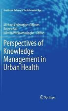 Healthcare Delivery in the Information Age Ser.: Perspectives of Knowledge...