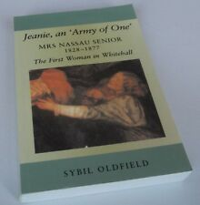 Sybil Oldfield: JEANIE, AN 'ARMY OF ONE': MRS NASSAU SENIOR, 1828-1877. SIGNED