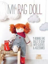 My Rag Doll : 11 Dolls with Clothes and Accessories to Sew (2014, Paperback)
