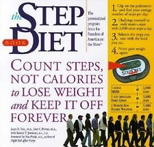 The Step Diet: Count Steps, Not Calories to Lose Weight and Keep It off Forever,