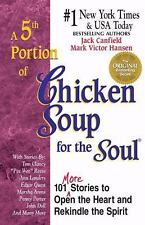 A 5th Portion of Chicken Soup for the Soul : 101 Stories to Open the Heart and R