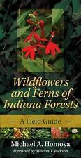Indiana Natural Science Ser.: Wildflowers and Ferns of Indiana Forests : A...