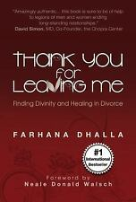 Thank You for Leaving Me : Finding Divinity and Healing in Divorce by Farhana...