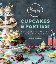 Trophy Cupcakes and Parties!: Deliciously Fun Party Ideas and Recipes from...