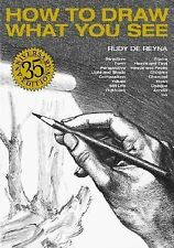 How to Draw What You See by Rudy de Reyna (1996, Paperback, Anniversary,...