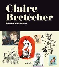 EO NEUF SOUS BLISTER + BANDEAU + CLAIRE BRETÉCHER : DESSINS ET PEINTURES