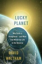 Lucky Planet: Why Earth is Exceptional—and What That Means for Life in-ExLibrary