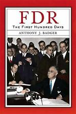 FDR: The First Hundred Days (Critical Issue) Badger, Anthony J. Hardcover