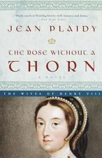 The Rose Without a Thorn: The Wives of Henry VIII by Plaidy, Jean