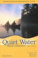 Quiet Water New Jersey, 2nd: Canoe and Kayak Guide (AMC Quiet Water Series)