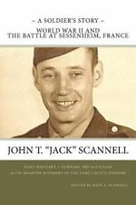 A Soldier's Story : World War II and the Battle at Sessenheim, France by John...