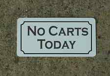 NO CARTS TODAY Metal Sign Classic Vintage Style Golf Course or Country Club