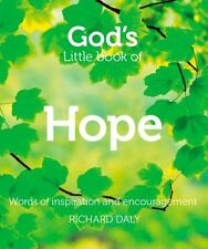 God's Little Book of Hope: Words of inspiration and encouragement, Daly, Richard
