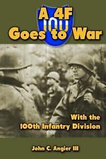 A 4F Goes to War with the 100th Infantry Division by John Angier (2013,...