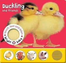 Bright Baby Touch, Feel and Listen: Duckling (Baby Touch and Feel)