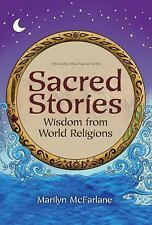 Sacred Stories: Wisdom from World Religions by McFarlane, Marilyn