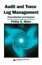 Audit and Trace Log Management : Consolidation and Analysis by Phillip Q....