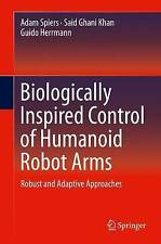 Biologically Inspired Control of Humanoid Robot Arms: Robust and Adaptive...