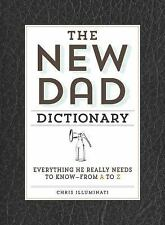 The New Dad Dictionary: Everything He Really Needs to Know - from A to Z by Ill