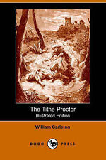 The Tithe Proctor by Carleton, William