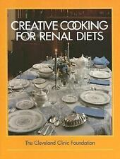 The Cleveland Clinic Foundation Creative Cooking for Renal Diets by Cleveland Cl