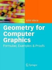 Geometry for Computer Graphics: Formulae, Examples and Proofs, Vince, John, Good