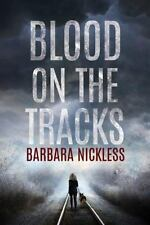 Sydney Rose Parnell: Blood on the Tracks 1 by Barbara Nickless (2016, Paperback)
