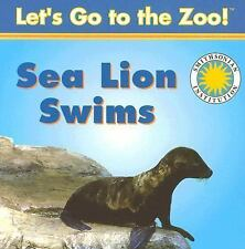 Sea Lion Swims - a Smithsonian Let's Go to the Zoo book Laura Gates Galvin Boar