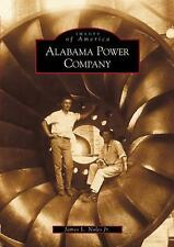 Images of America: Alabama Power Company by James L., Jr. Noles (2001,...