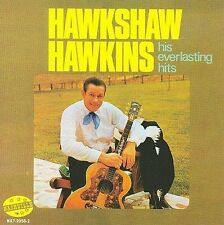 His Everlasting Hits * by Hawkshaw Hawkins (CD, Sep-2008, Nashville)