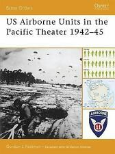 Battle Orders: US Airborne Units in the Pacific Theater 1942-45 26 by Gordon...